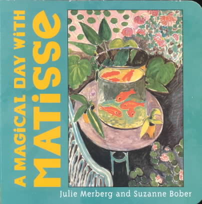 A Magical Day With Matisse By Merberg, Julie/ Bober, Suzanne